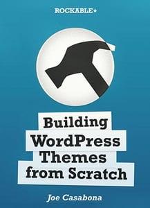 Buildingwordpressthemesfromscratch joecasabona