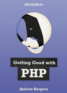 Getting good with php andrew burgess