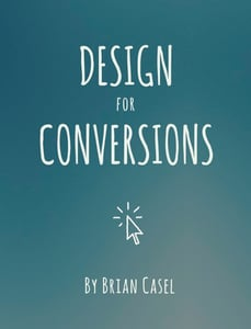 Design%20for%20conversions%20 %20brian%20casel