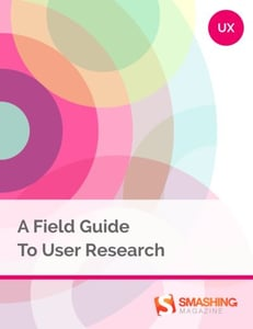 Smashing ebooks 70 a field guide to user research