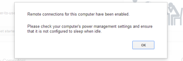 Make sure your computer doesnt go to sleep before you can connect