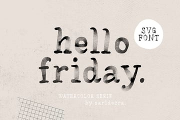 Hello Friday - Watercolor Font SVG