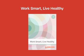 Work Smart Live Healthy by Smashing Magazine