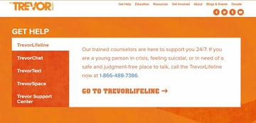 The Trevor Project Get help by phone at 1-866-488-7386 or online