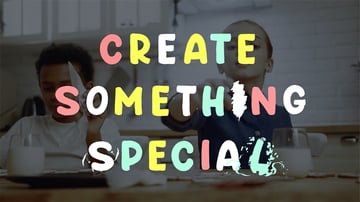 Create something special
