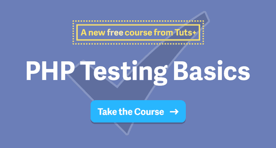 PHP Testing Basics a New Tuts Course
