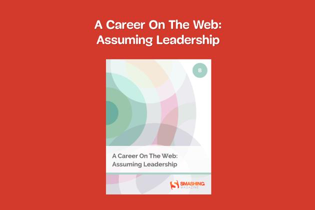 A Career On The Web Assuming Leadership by Smashing Magazine
