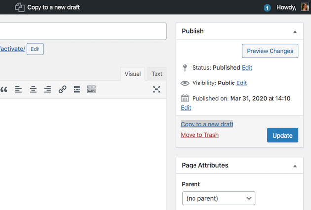 The Classic Editor features a Copy to a new draft link which youll find in the Publish section