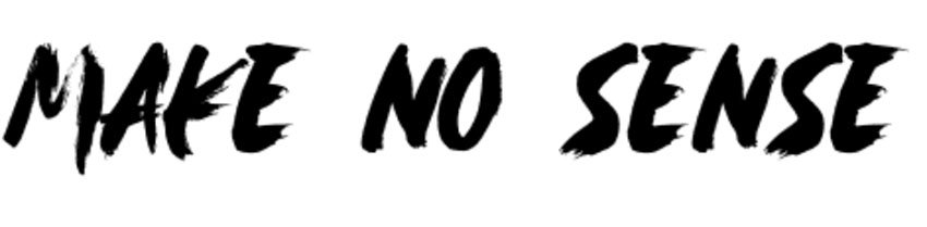 Make No Sense Brush Font (Free)