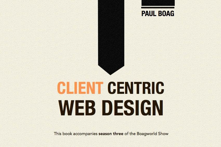 Client Centric Web Design by Paul Boag