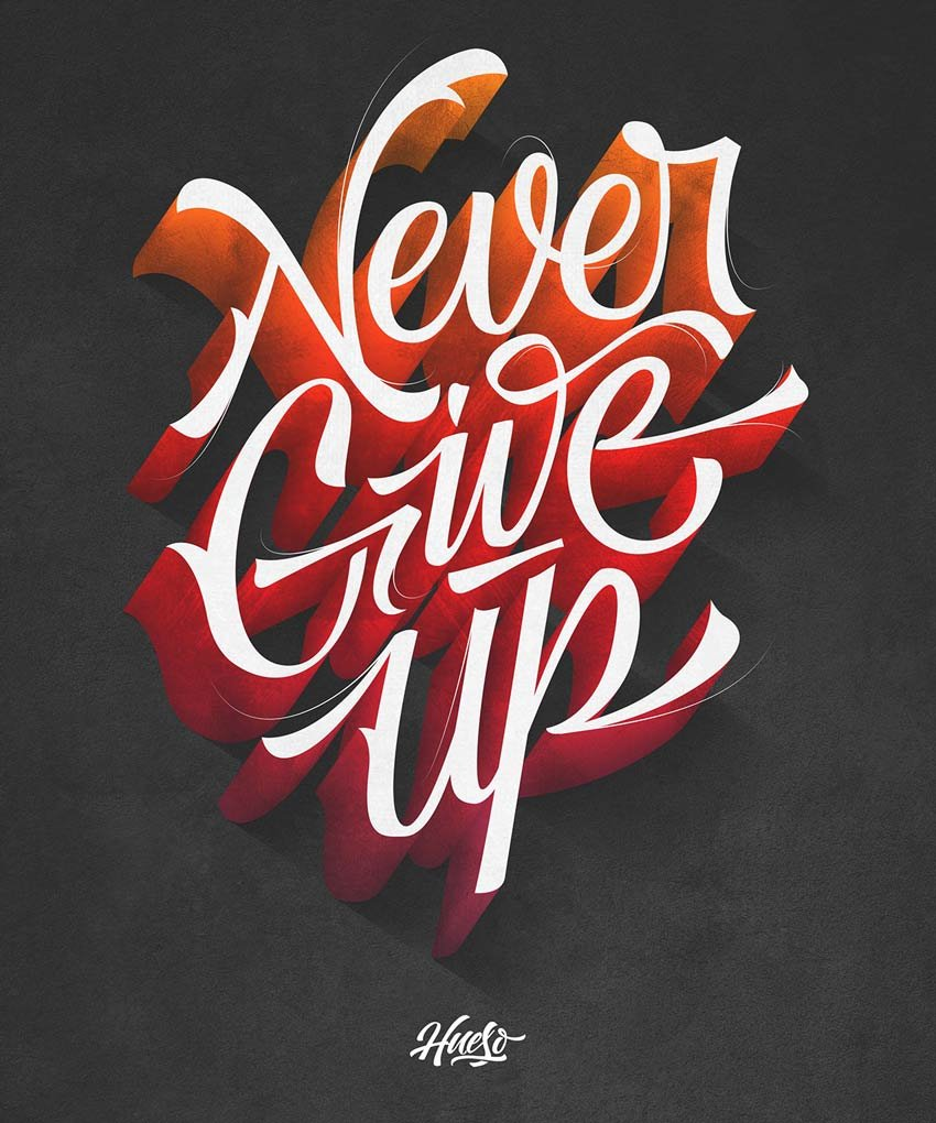 Never Give Up - Lettering 2 by Rafa Miguel
