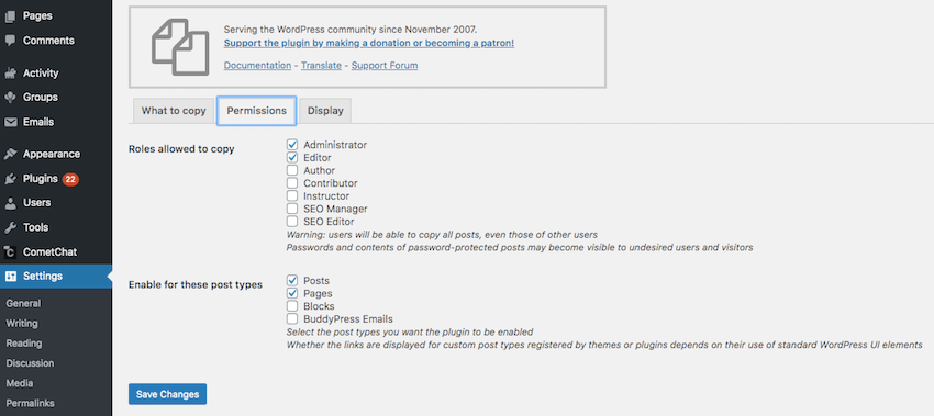 You can control who has access to the Duplicate Posts plugin using the Permissions tab