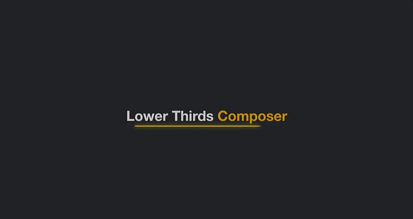 Lower Thirds Composer