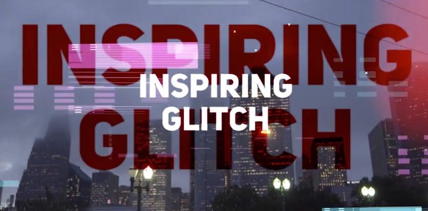 Inspiring Glitch Opener