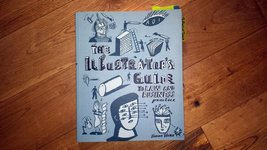 Association of Illustrators - The Illustrators Guide To Law and Business Practice