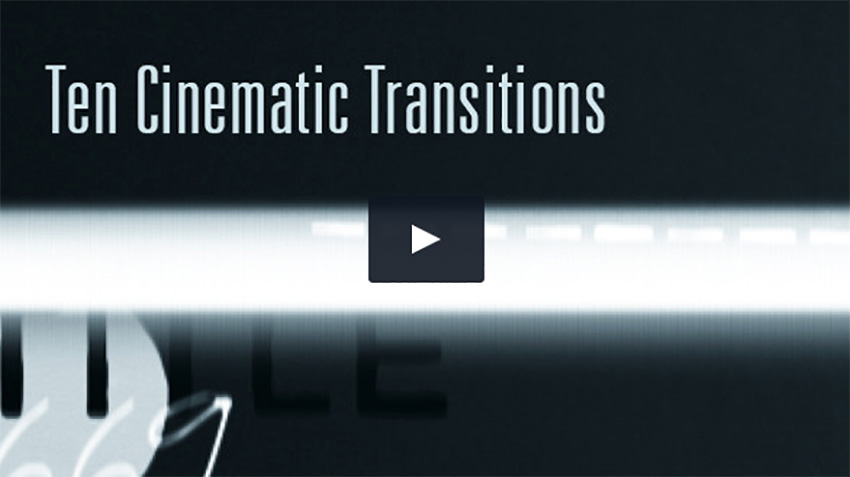 Ten Cinematic Transitions