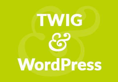 Twig&wordpress