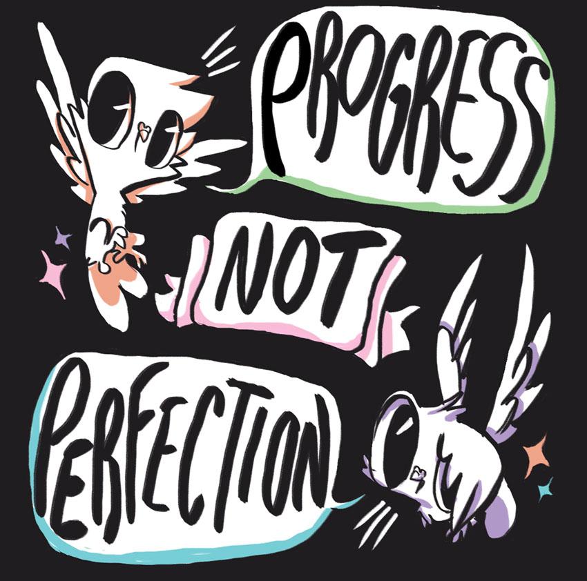 Progress Not Perfection by Moodypidge