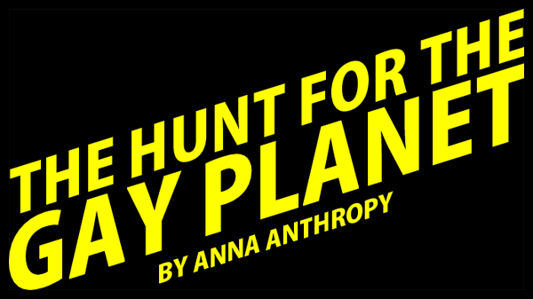 The Hunt for the Gay Planet