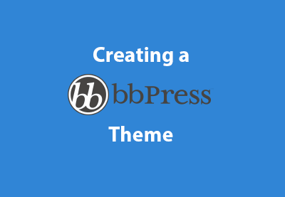 Bbpress theme from scratch
