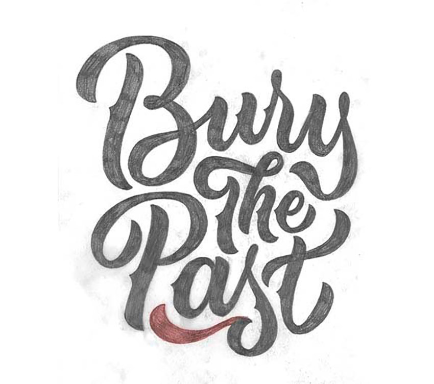 How to Make Hand Lettering Flourishes Tutorial Bury the Past finished composition
