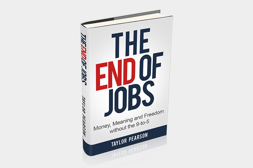 The End of Jobs by Taylor Pearson