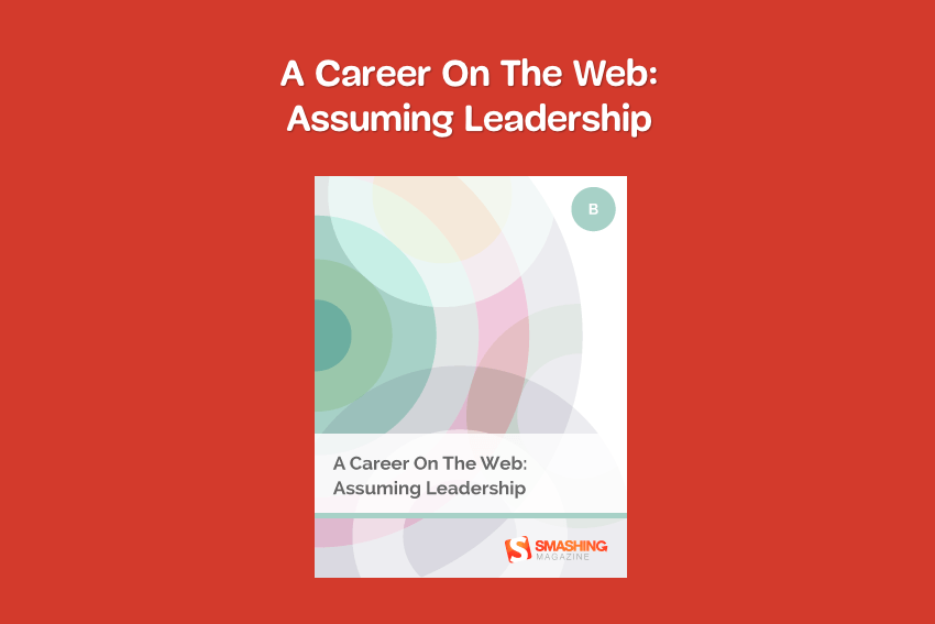 A Career On The Web Assuming Leadership by Smashing Magazine