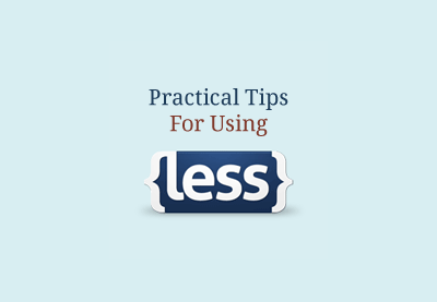 Preview for Practical Tips For Using LESS
