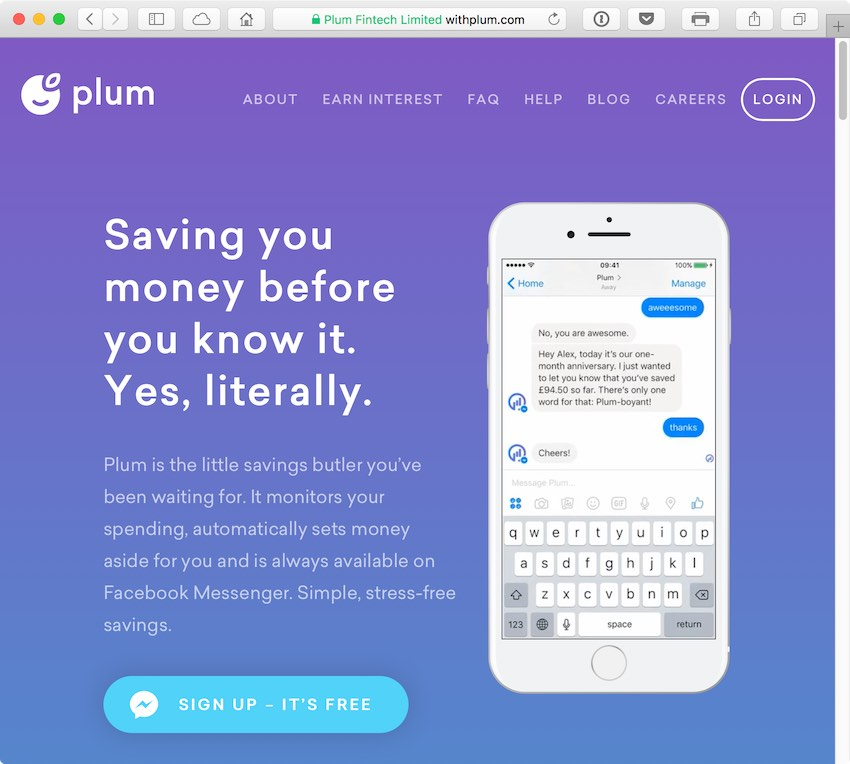 Plums mission is to help people save money without them lifting a finger