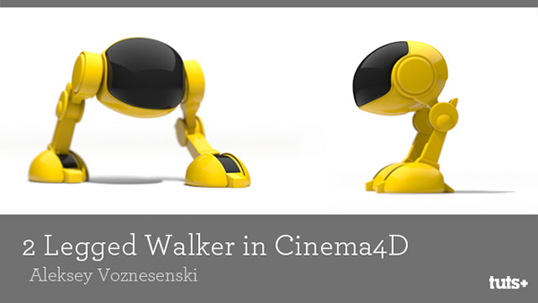 Build & Animate a Two-Legged Walker in C4D: Part 1