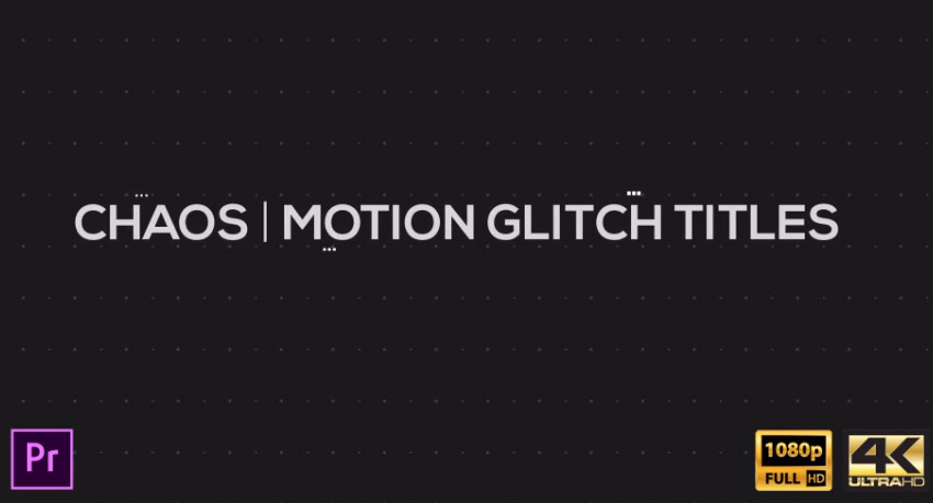 Chaos  Motion Glitch Titles  MOGRT for Premiere Pro