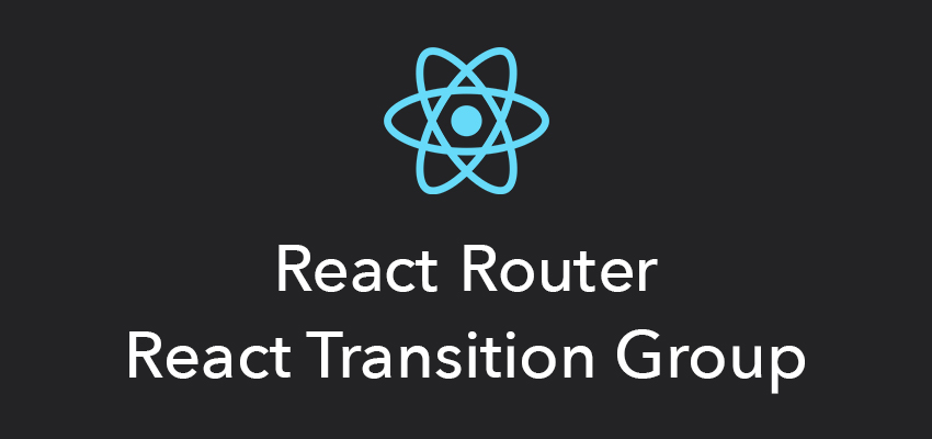 Single-Page React Applications With the React-Router and React-Transition-Group Modules