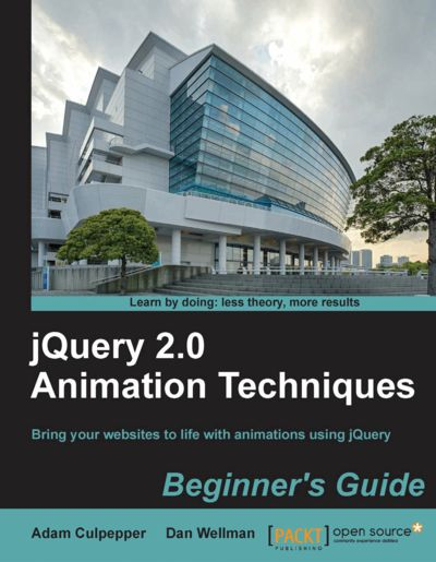 Preview for jQuery 2.0 Animation Techniques: Beginner's Guide