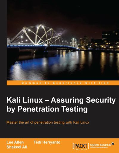 Preview for Kali Linux – Assuring Security by Penetration Testing