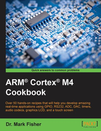 Preview for ARM® Cortex® M4 Cookbook