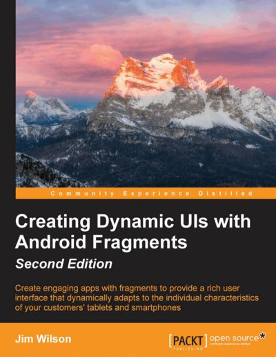 Preview for Creating Dynamic UIs with Android Fragments - Second Edition