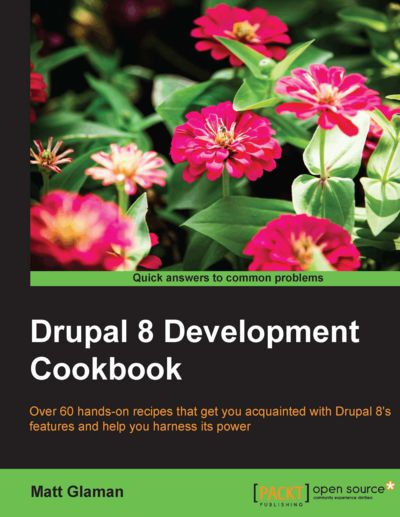Preview for Drupal 8 Development Cookbook