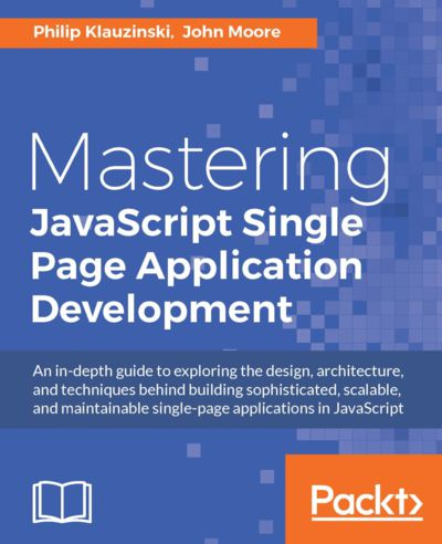 Preview for Mastering JavaScript Single Page Application Development