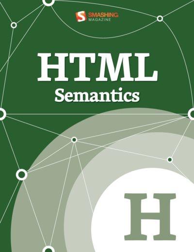 Smashing ebooks 26 html semantics
