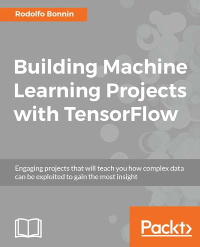 Preview for Building Machine Learning Projects with TensorFlow