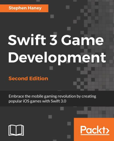 Preview for Swift 3 Game Development - Second Edition