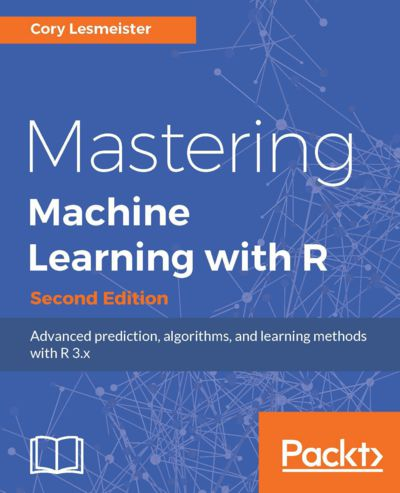 Preview for Mastering Machine Learning with R - Second Edition