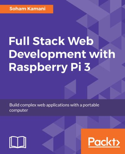 Preview for Full Stack Web Development with Raspberry Pi 3