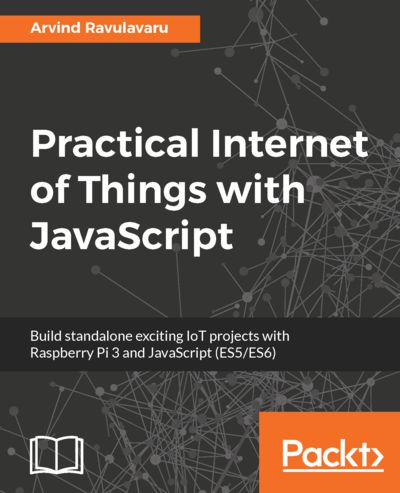 Preview for Practical Internet of Things with JavaScript
