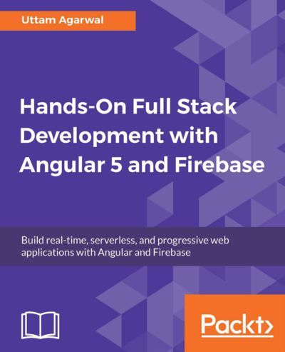 Preview for Hands-on Full Stack Development with Angular 5 and Firebase