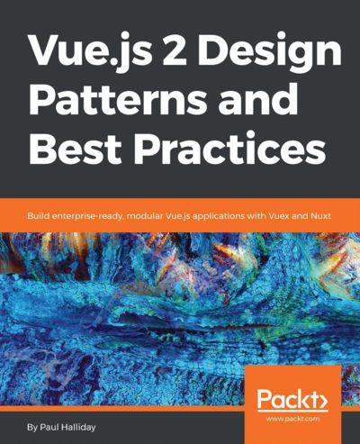 Preview for Vue.js 2 Design Patterns and Best Practices