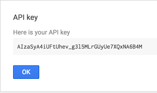 Dialog presenting your Google API key